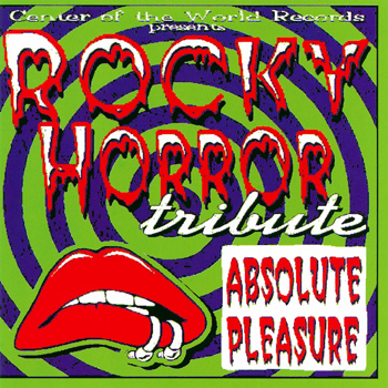 Absolute Pleasure: A Tribute to Rocky Horror CD (Front Cover)