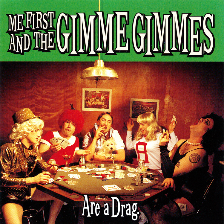 "Me First And The Gimme Gimmes ""Are a Drag"" CD (Front Cover)"