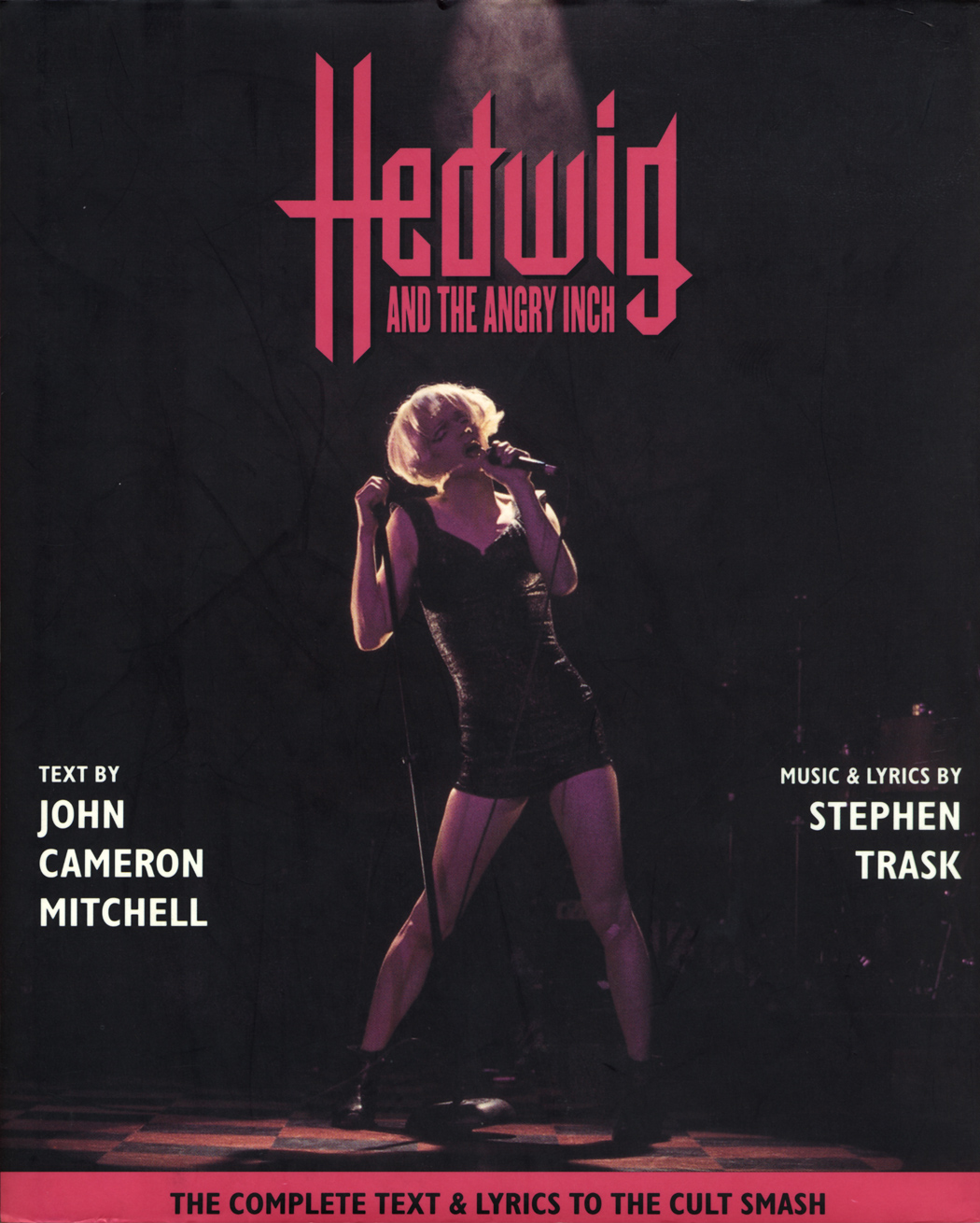 hedwig and the angry inch Hedwig and the angry inchbelasco theatre (see broadway) book by john cameron mitchell music and lyrics by stephen trask directed by michael mayer with neil.