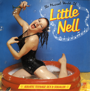 "Little Nell ""Musical World of Little Nell (Aquatic Teenage Sex & Squalor)"" 7"" Single (Front Cover)"